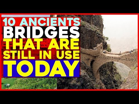10 Bridges Built By The Ancients That Are Still In Use Today   the tourist attractions   travel