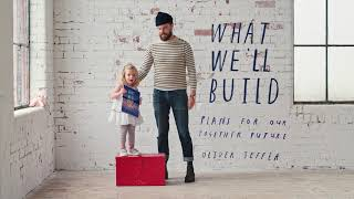 Oliver Jeffers|The inspiration for What We'll Build