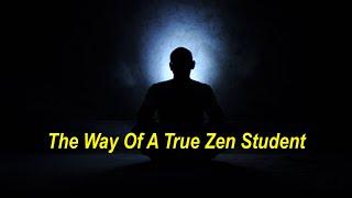 The Way Of A True Zen Student (Zen Wisdom)