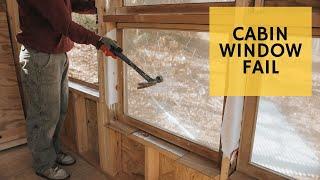 Cabin Window Disaster - Cabin Build Ep.23
