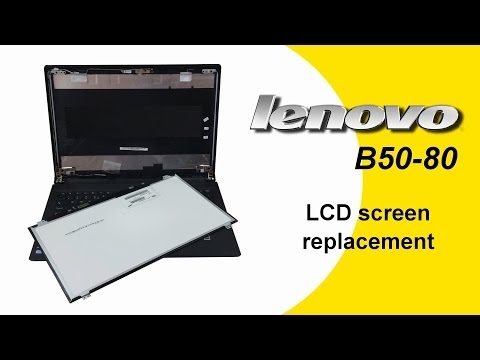 Lenovo B50-80 Cracked Screen LCD replacement