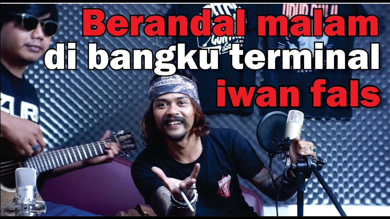 Willy preman pensiun - Berandal malam di bangku terminal ( IWAN FALS )    - Cover live version