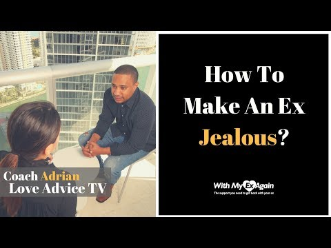 How Can I Make My Ex Jealous?