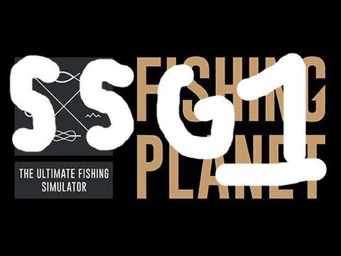SSG: Episode 1 - Fishing Planet