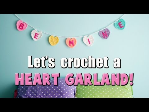 How to Crochet a Heart Garland!