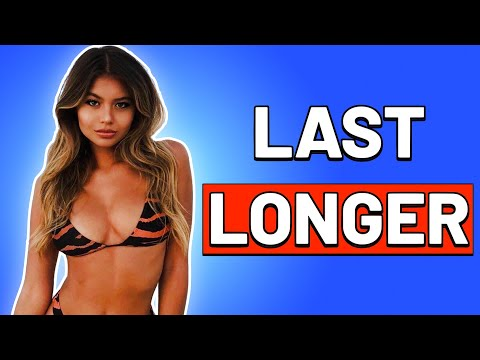 10 Ways to LAST LONGER in BED ... RIGHT NOW! | How to Last Longer and Be Better in Bed