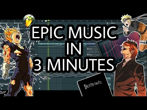 MAKE EPIC MUSIC IN 3 MINUTES [FL STUDIO]