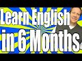 How to Learn English in Six Months: I Found the Best Sources in the Language Learning Business