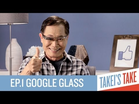 George Takei and Lamarr WIlson Explore Google Glass | Episode 1 | Takei's Take