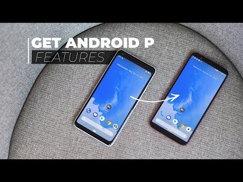 How to Get Android P Features on Any Android Smartphone