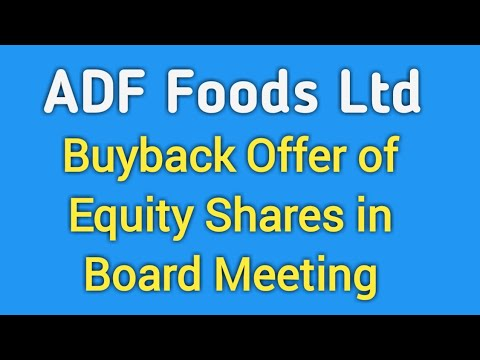 ADF Foods Ltd Buyback of Equity Shares Offer in Board Meeting