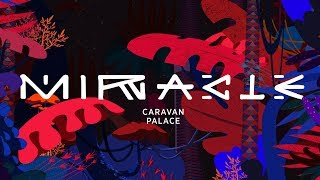 Download Caravan Palace - Miracle Video