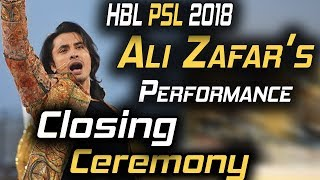Ali Zafar Performance on Closing Ceremony |Dil Se Jaan Laga De , Ab Seti Baja Gi | HBL PSL 2018