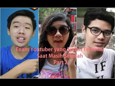 Enam (6) Youtuber Indonesia yang Sudah Terkenal Saat Masih Sekolah Part 2