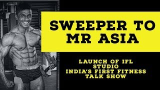 Sweeper to Mr Asia | Launch of India's first fitness talk show I IFL Episode 1