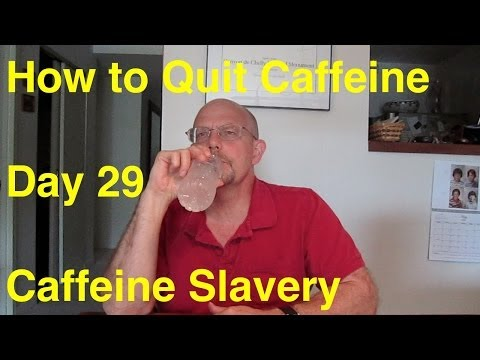 Quit Caffeine in 30 Days - Day 29:  Caffeine Slavery