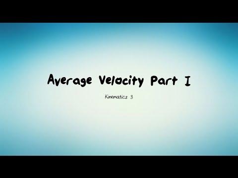 Kinematics 3: Average Velocity Part I