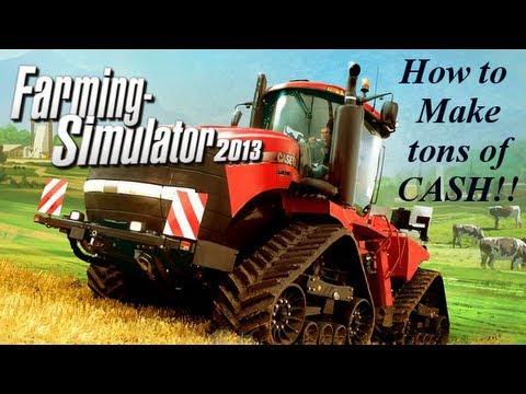 Farming Simulator 2013 How to make TONS of Cash!!!!!!