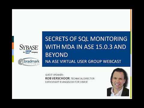 Sybase ASE Webcast: Secrets of SQL Monitoring with MDA in ASE 15.0.3 and Beyond