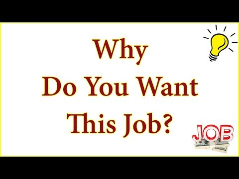 How To Answer - Why Do You Want This Job? - Job Interview Question