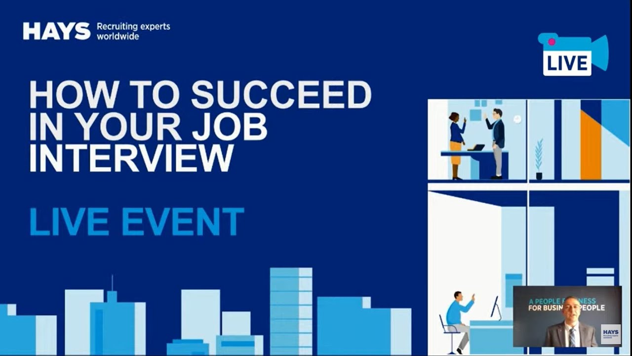 Hays Live - How to succeed in your job interview