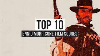 Top 10 Ennio Morricone Film Scores