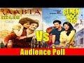 Raabta Vs Behen Hogi Teri Audience Poll June 9 2017