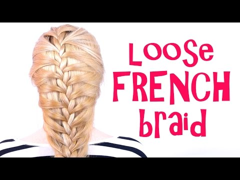 Loose French Braid Tutorial