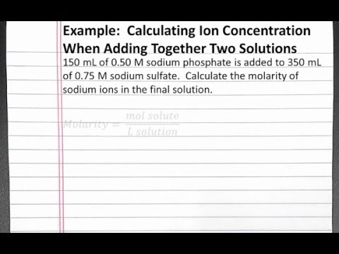 CHEMISTRY 101: Calculating Ion Concentration When Adding Together Two Solutions