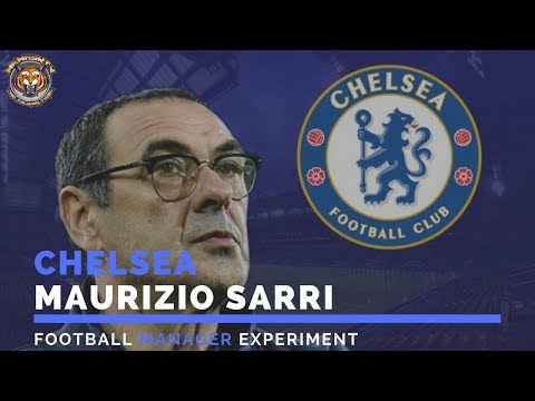 Maurizio Sarri as Chelsea manager   Football Manager Experiment