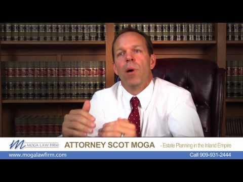 Probate, Will, Trust, Powers of Attorney in La Verne, Claremont, Montclair, Fontana Estate Lawyer