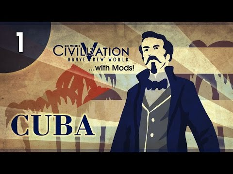Let's Play Civ 5/BE (Mods) - Cuba/Caribbean Axis - Episode 1.01