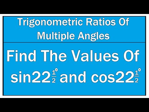 Find The Values Sin 22½° and Cos 22½° / Maths Trigonometry