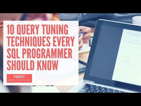 10 Query Tuning Techniques Every SQL Programmer Should Know