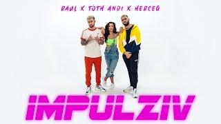 RAUL x TÓTH ANDI x HERCEG - IMPULZÍV [Official Video]