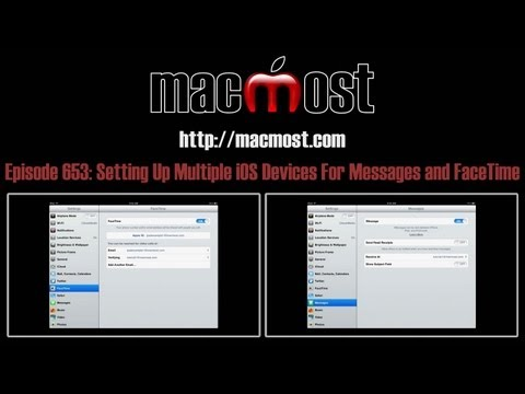 Setting Up Multiple iOS Devices For Messages and FaceTime (MacMost Now 653)