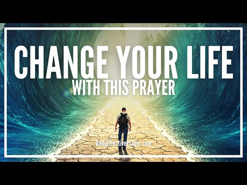 Prayer To Change My Life - Powerful Miracle Prayer That Can Change Your Life Forever