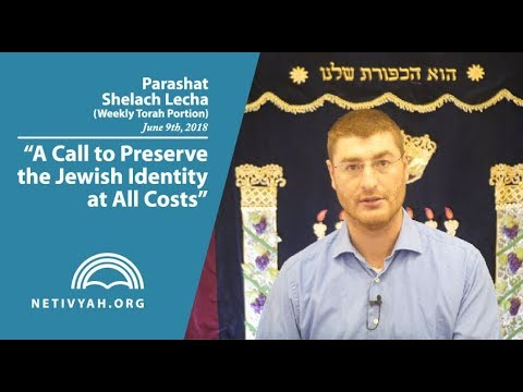 Parashat Shelach Lecha: A Call to Preserve the Jewish Identity at All Costs