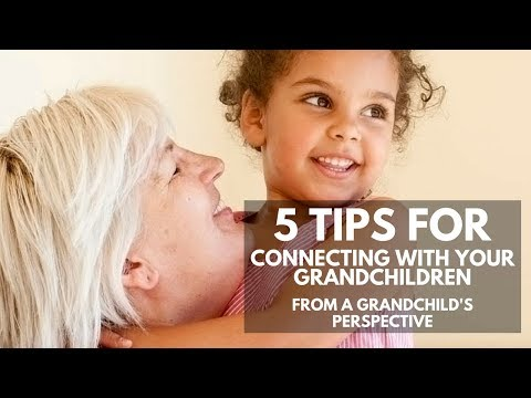 5 Tips For Connecting With Your Grandchildren (From A Grandchild's Perspective)