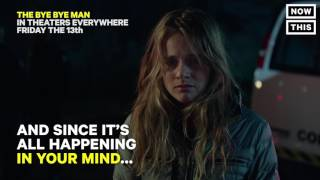 The Bye Bye Man | Now This Breakdown | Now Playing In Theaters