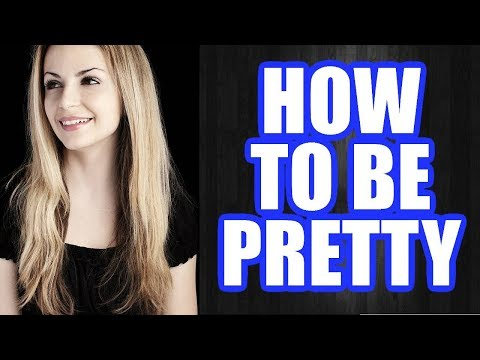 How to Be Pretty: Make Yourself Look Pretty Naturally (BEST TIPS)