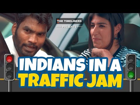 Indians In A Traffic Jam | The Timeliners