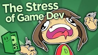 The Stress of Game Development - Tips for Survival - Extra Credits