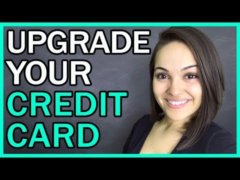 How To Upgrade Your Credit Card With A Product Change!!!