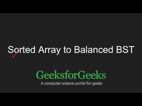 Sorted Array to Balanced BST | GeeksforGeeks
