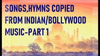 Indian/Bollywood songs and tunes that have been copied by others - Part 1