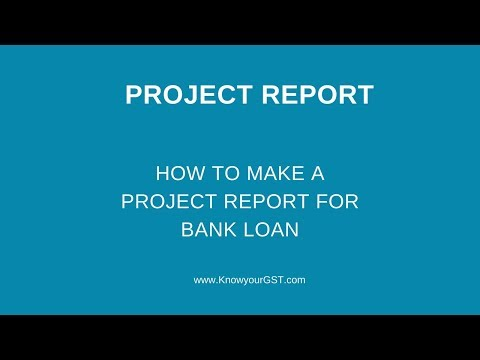 How to make a project report for bank loan? Project report format in excel