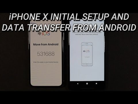 iPhone X Initial Setup and Data Transfer from Android