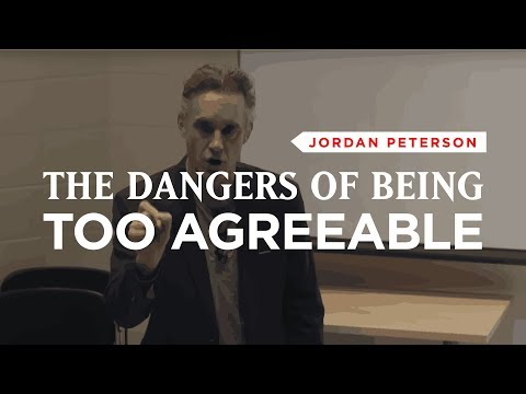 The Dangers Of Being Too Agreeable - Jordan Peterson