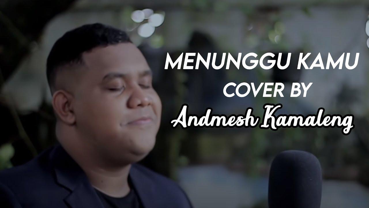 Download MENUNGGU KAMU - ANJI (Cover By Andmesh Kamaleng) MP3 Gratis